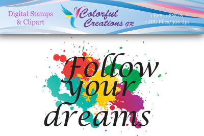 Follow Your Dreams Digital Stamp, Dream , Colorful, Inspirational Stam