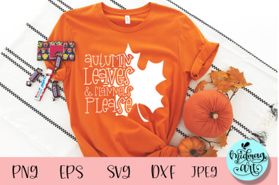 Autumn leaves and flannels please svg, fall svg