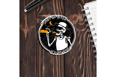 Skull Shut up liver you are fine Png, Skull Png, beer Png