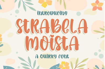 Strabela Moista a Quirky Font
