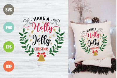 Have A Holly Jolly Christmas SVG File