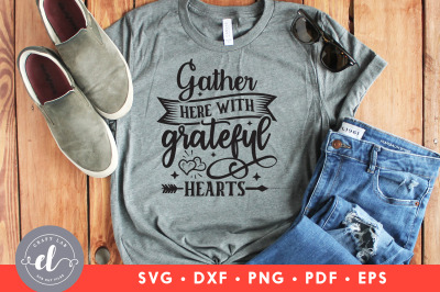 Gather Here With A Grateful Hearts, Thanksgiving SVG DXF PNG