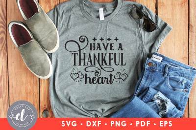 Have A Thankful Heart, Thanksgiving SVG, Thanksgiving Design