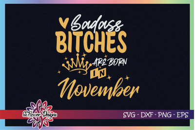 Badass bitches are born in November svg, birthday svg, bitches svg