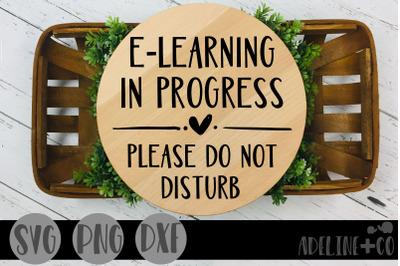 E-learning in progress, Please do not disturb
