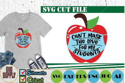 Can't Mask The Love For My Students SVG Cut File