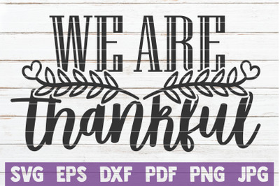 We Are Thankful SVG Cut File
