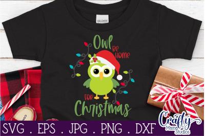 Christmas Svg, Animal Svg - Owl Svg - Owl Be Home For Christmas