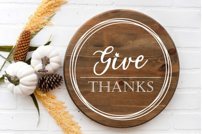 Give Thanks SVG, Thanksgiving SVG, Fall SVG, Home Decor svg, Farmhouse