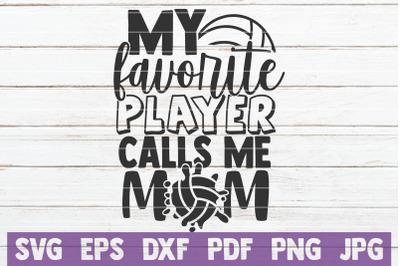 My Favorite Player Calls Me Mom SVG Cut File