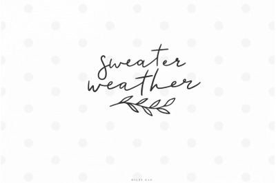 Sweater weather fall quote svg cut file