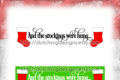 Christmas text cutting file And the Stockings were Hung with stocking, in Jpg Png Studio3 SVG EPS DXF, for Cricut & Silhouette, xmas, rack, christmas svg, stockings svg