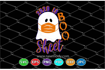 2020 is Boo Sheet Svg - Ghost with mask svg - Halloween  Svg