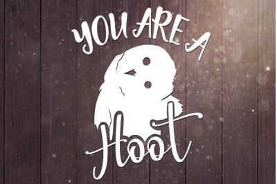 You're A Hoot Svg, Owl Svg, Bird Svg