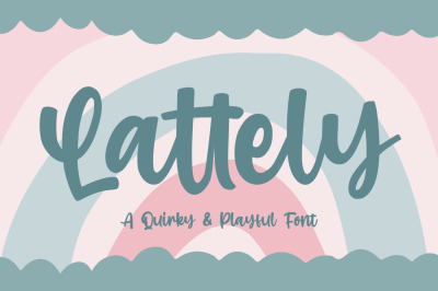 Lattely - a Quirky Playfull