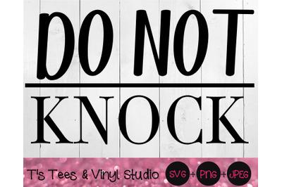 Do Not Knock Svg, No Knocking Svg, Go Away Svg, Not Welcome Svg, Do No