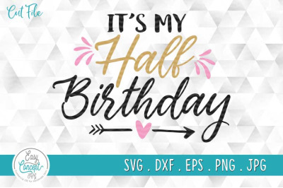 Half Birthday Svg Cutting File