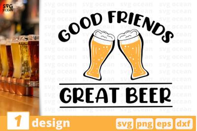 Good friends Great beer,Beer quote