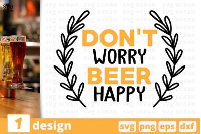 Don't worry Beer happy,Beer quote
