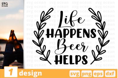 Life happens Beer helps,Beer quote