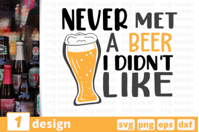 Never met a beer I didn't like,Beer quote