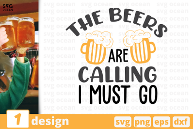The beers are calling I must go,Beer quote