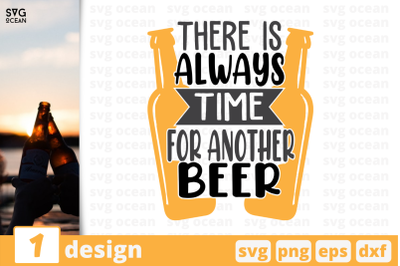 There is always time for another beer,Beer quote