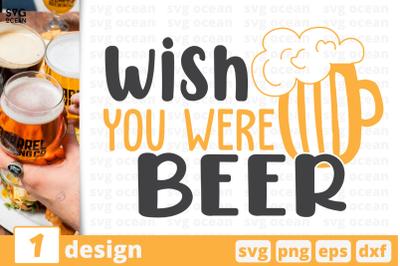 Wish you were beer,Beer quote