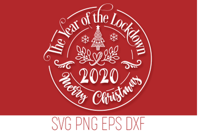 Merry Christmas 2020 SVG - The Year of the Lockdown