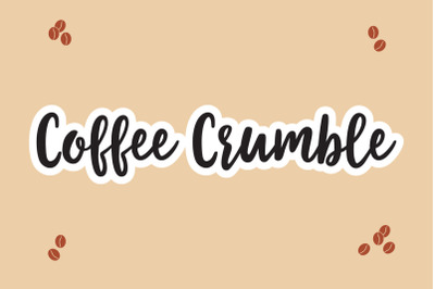 Coffee Crumble - A Handwritten Font OTF TTF