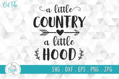 A little country a little hood svg cut file