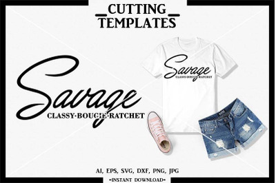 Savage Classy Bougie Ratchet, Cricut, Cameo, SVG, DXF, PNG
