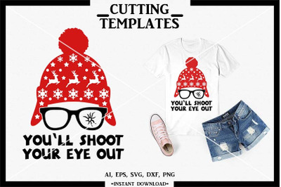 You'll Shoot Your Eye Out SVG, Christmas, Cricut, Cut File
