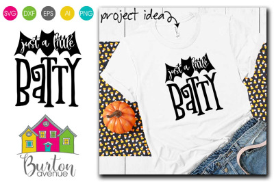 Just a Little Batty Halloween SVG File | Halloween SVG File