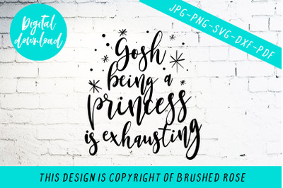 Gosh being a princess is exhausting svg