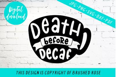Death before decaf svg, coffee cut file