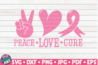 Peace love cure SVG | Cancer Awareness Quote