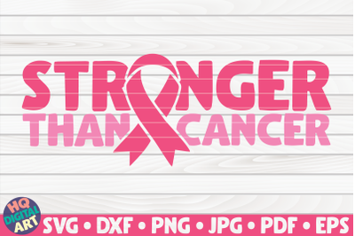 Stronger than cancer SVG | Cancer Awareness Quote