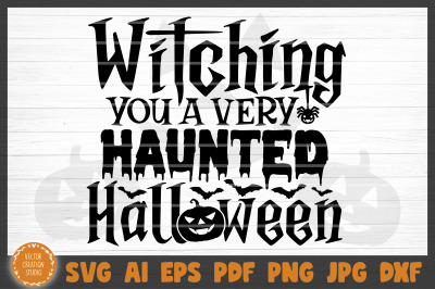 Witching You A Haunted Halloween SVG Cut File