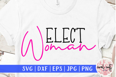 Elect woman - US Election SVG EPS DXF PNG