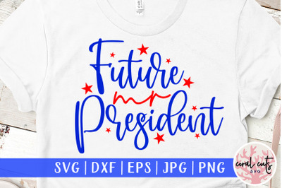 Future mr president - US Election SVG EPS DXF PNG
