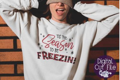 Tis The Season To Be Freezin Svg, Funny Christmas Svg