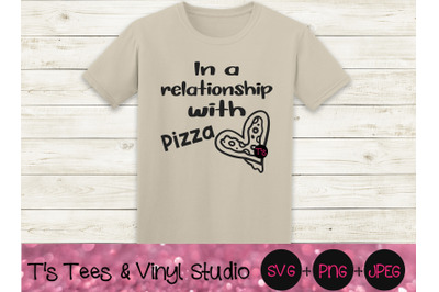 Pizza Svg, Relationship Svg, In A Relationship With Pizza Svg, Love Pi
