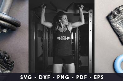 Ugh, Workout SVG, Workout Quotes SVG, Gym SVG Cut File
