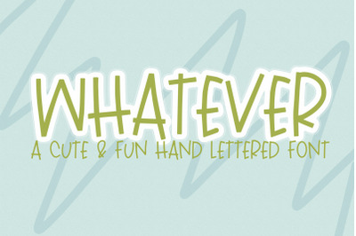 WHATEVER - A handlettered font