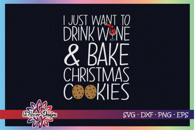 Just want to drink wine and bake cookies