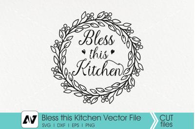 Bless this Kitchen Svg, Kitchen Svg, Kitchen Sign Svg