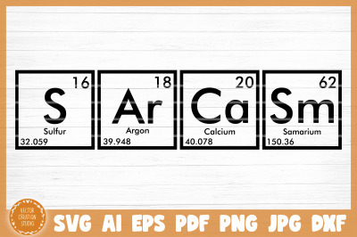 Sarcasm Periodic Table Funny SVG Cut File