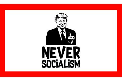 Never Socialism SVG Trump 2020 Cut File T-shirt SVG