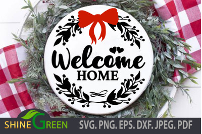 Welcome Home SVG - Floral Round Wood Sign for Fall, Christmas New Year